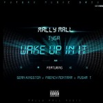 mally-mall-tyga-wake-up-in-it-sean-kingston-french-montana-pusha-t