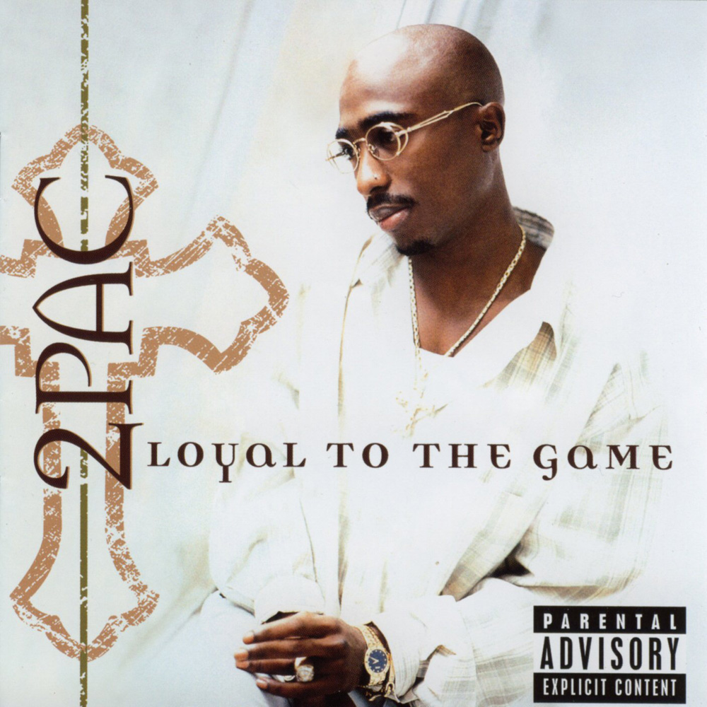 2Pac,Loyal,To,The,Game