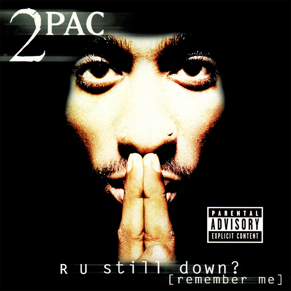 2Pac-R-U-Still-Down-Remember-Me